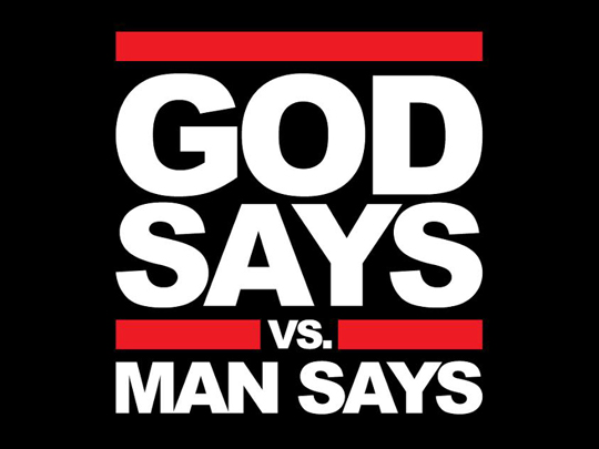 God Says vs. Man Says